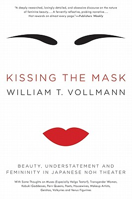 Kissing the Mask By Vollmann, William T.