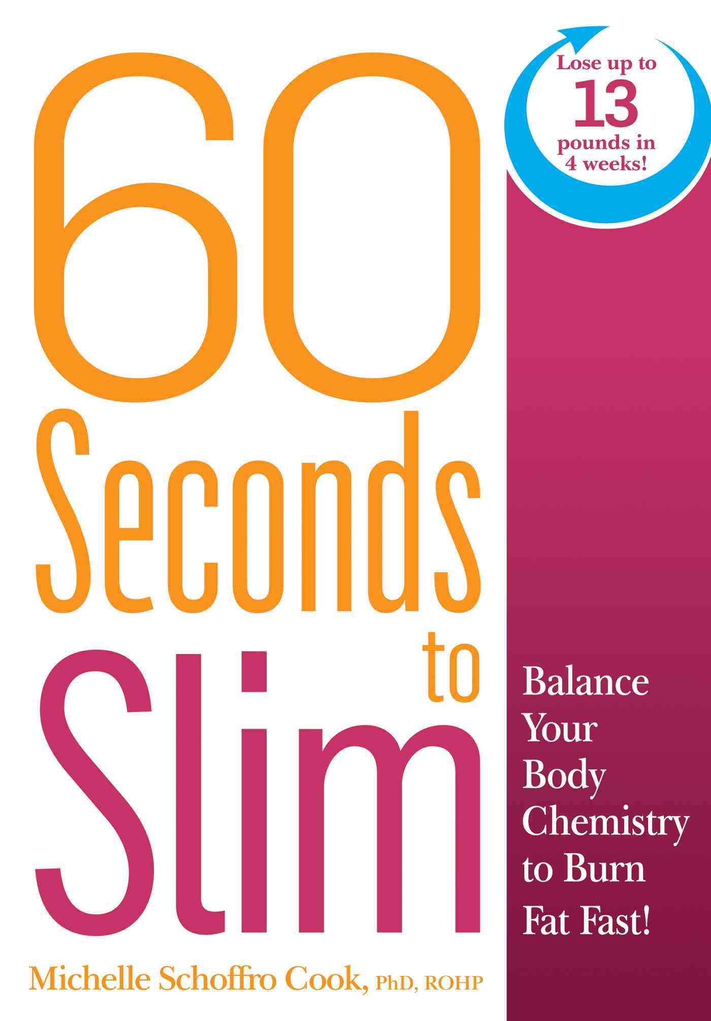 60 Seconds to Slim By Schoffro Cook, Michelle , Phd, Rohp